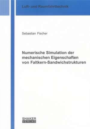 Numerische Simulation der mechanischen Eigenschaften von Faltkern-Sandwichstrukturen de Sebastian Fischer