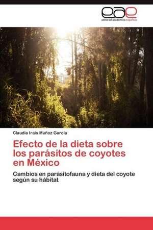 Efecto de La Dieta Sobre Los Parasitos de Coyotes En Mexico
