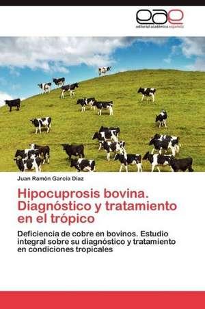 Hipocuprosis Bovina. Diagnostico y Tratamiento En El Tropico