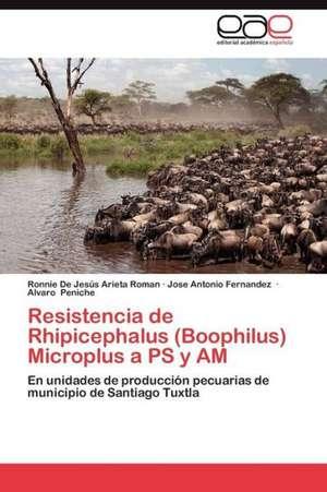 Resistencia de Rhipicephalus (Boophilus) Microplus a PS y Am