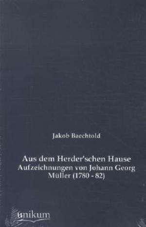 Aus dem Herder'schen Hause de Jakob Baechtold