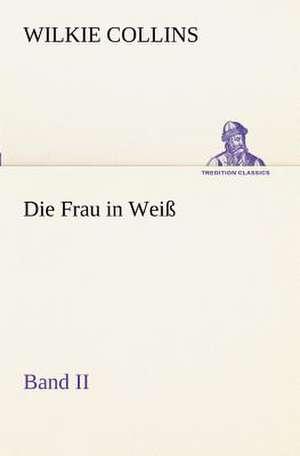 Die Frau in Weiss - Band II