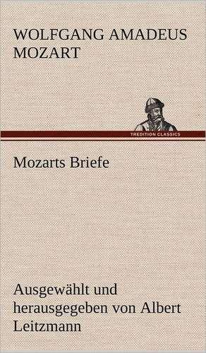 Mozarts Briefe de Wolfgang Amadeus Mozart