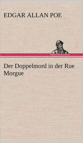Der Doppelmord in Der Rue Morgue:  VOR Bismarcks Aufgang de Edgar Allan Poe