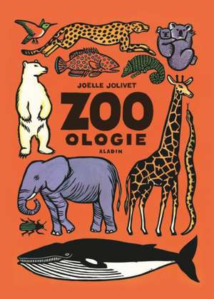 Zoo-ologie de Joëlle Jolivet