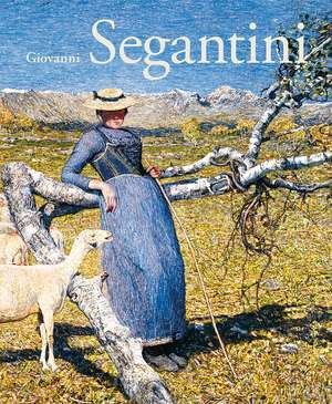 Giovanni Segantini de Beat Stutzer