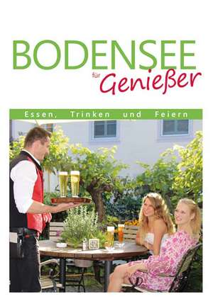 Bodensee fuer Geniesser