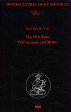 The oral Epic: Performance and Music de Karl Reichl