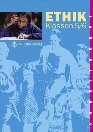 Ethik. Klassen 5/6. Arbeitsheft. Sachsen, Sachsen-Anhalt, Thueringen
