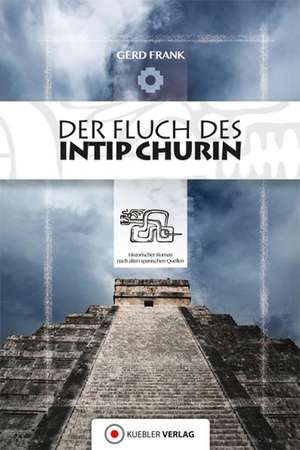 Der Fluch des Intip Churin de Gerd Frank