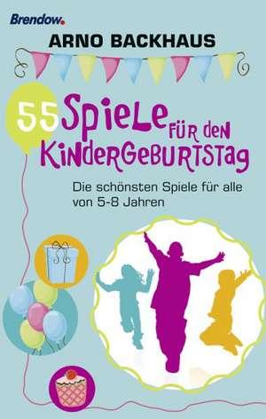 55 Spiele fuer den Kindergeburtstag