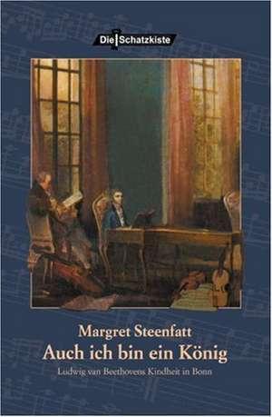 Auch Ich Bin Ein K Nig:  Schriftsteller de Margret Steenfatt