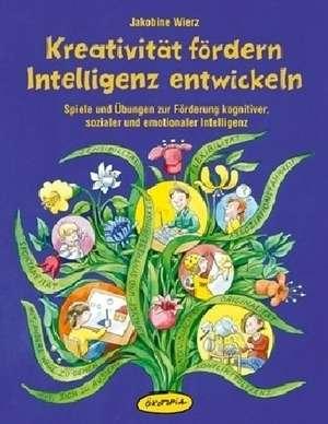 Kreativitaet foerdern - Intelligenz entwickeln