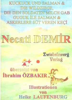 Kuckuck und Salman & die Wildziege, die den Soldaten Milch gab de Necati Demir