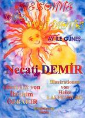 Demir, N: Mond und die Sonne - Eine Sage für Kinder