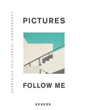 Pictures Follow Me de Gabrielle Strijewski
