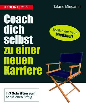 Coach dich selbst zu einer neuen Karriere de Talane Miedaner
