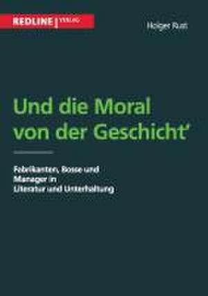 Und die Moral von der Geschicht de Holger Rust