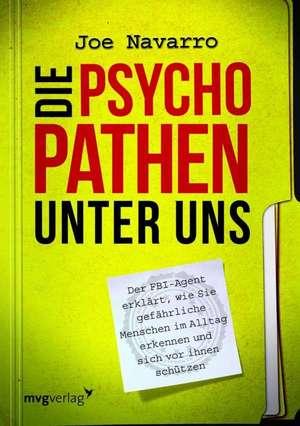 Die Psychopathen unter uns de Joe Navarro