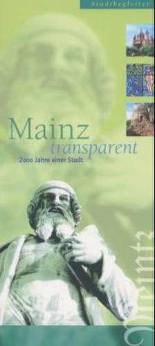 Mainz transparent. Stadtbegleiter