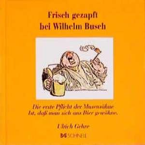 Frisch gezapft bei Wilhelm Busch