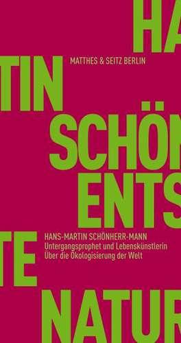 Untergangsprophet und Lebenskünstlerin de Hans-Martin Schönherr-Mann