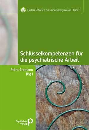 Schluesselkompetenzen fuer die psychiatrische Arbeit