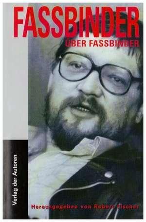 Fassbinder ueber Fassbinder