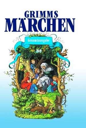 Grimms Märchen. Gesamtausgabe de Jacob Grimm