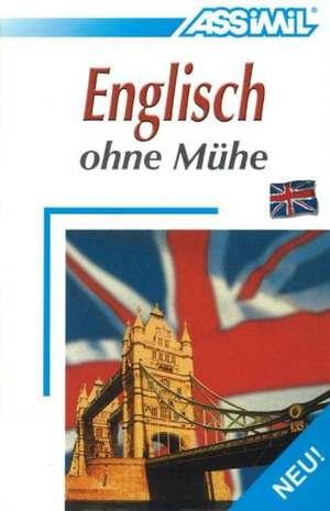 Assimil. Englisch ohne Mühe. Lehrbuch de Anthony Bulger