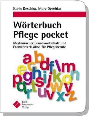 Woerterbuch Pflege pocket : Medizinischer Grundwortschatz und Fachwoerterlexikon fuer Pflegeberufe