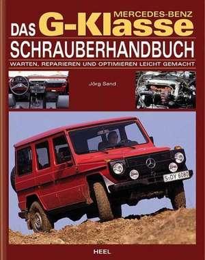 Mercedes Benz G-Klasse Schrauberhandbuch de Jörg Sand