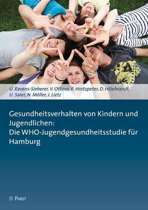 Gesundheitsverhalten von Kindern und Jugendlichen: Die WHO-Jugendgesundheitsstudie fuer Hamburg