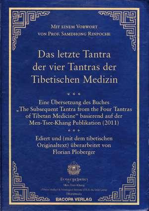 Das letzte Tantra der vier Tantras der tibetischen Medizin