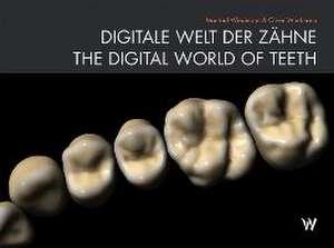 Digitale Welt Der Zaehne / The Digital World Of Teeth