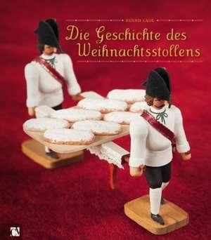 Die Geschichte des Weihnachtsstollens de Bernd Lahl