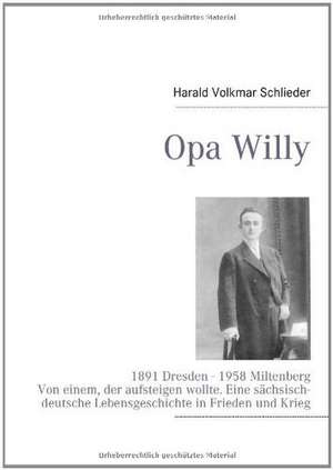 Opa Willy de Harald Volkmar Schlieder