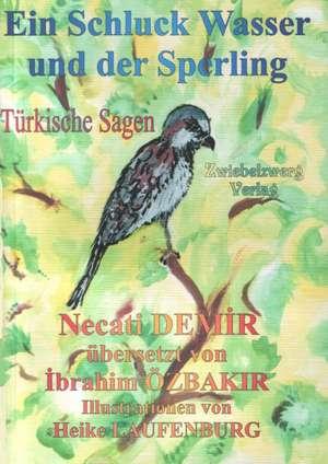 Ein Schluck Wasser und der Sperling de Necati Demir