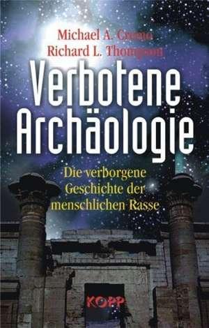 Verbotene Archäologie de Michael A. Cremo