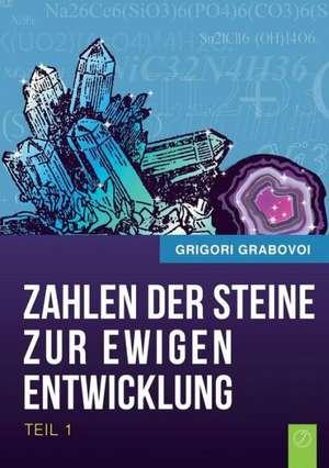 Die Zahlen Der Steine Zur Ewigen Entwicklung - Teil 1 (German Edition)