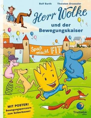 Herr Wolke und der Bewegungskaiser de Rolf Barth