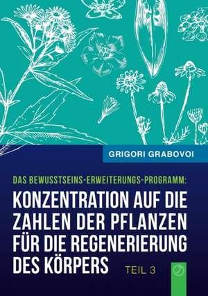 Konzentration auf die Zahlen der Pflanzen fuer die Regenerierung des Koerpers (Buch 3)