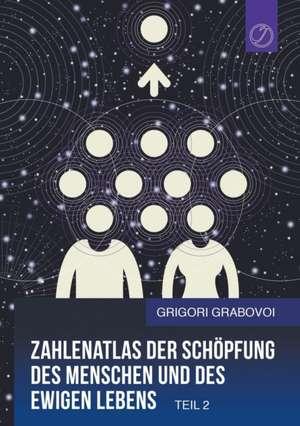 Zahlenatlas der Schoepfung des Menschen und des ewigen Lebens - Teil 2 (GERMAN Edition)