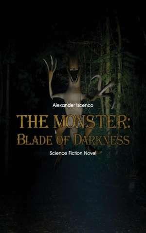 The Monster - Blade of Darkness de Alexander Iscenco