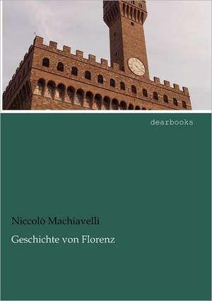 Geschichte von Florenz de Niccolò Machiavelli
