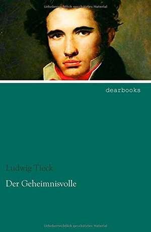 Der Geheimnisvolle de Ludwig Tieck