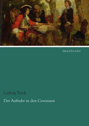 Der Aufruhr in den Cevennen de Ludwig Tieck
