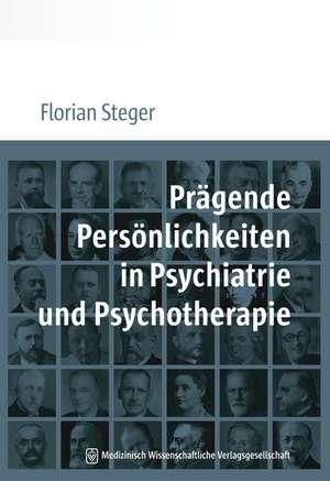 Praegende Persoenlichkeiten in Psychiatrie und Psychotherapie