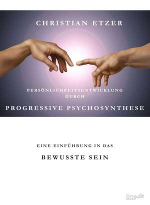 Personlichkeitsentwicklung Durch Progressive Psychosynthese