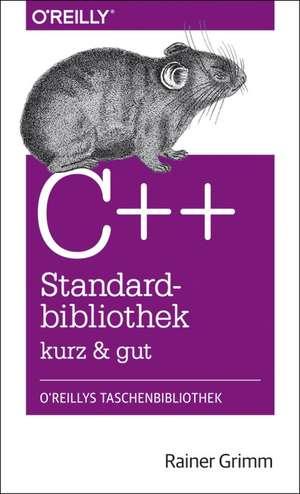 C++-Standardbibliothek - kurz & gut de Rainer Grimm